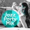 Jazz Night Music Paradise & Cocktail Party Music Collection - Jazz Party Mix: Happy Feeling, Easy Listening Cocktail Music, Swing Jazz for Entertaining