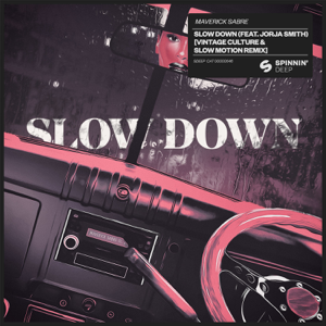 Maverick Sabre - Slow Down feat. Jorja Smith [Vintage Culture & Slow Motion Remix]