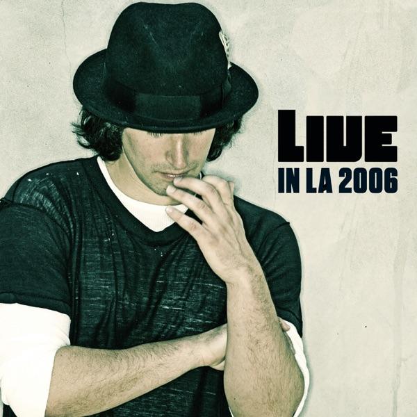 Live in LA, 2006 - EP