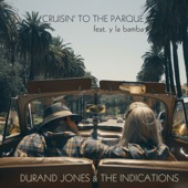 Durand Jones & The Indications - Cruisin' to the Parque (feat. Y La Bamba)