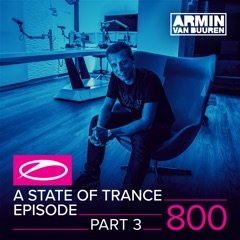 A State of Trance Episode 800, Pt. 3