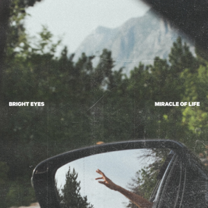 Bright Eyes - Miracle of Life