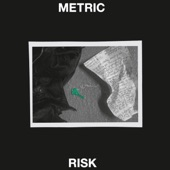 Metric - Risk (Radio Edit)