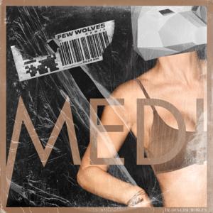 Medina - Til Den Lyse Morgen (Few Wolves Remix)