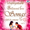 Unforgettable Bollywood Love Songs, Vol. 2
