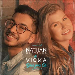 Nathan Carvalho & Vicka - Dois pra Cá