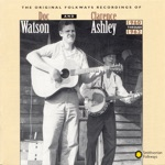 Clarence Ashley & Doc Watson - Keep My Skillet Good and Greasy