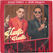 De Vuelta Pa' La Vuelta - Daddy Yankee & Marc Anthony