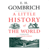 E.H. Gombrich - A Little History of the World artwork