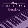 Disney Peaceful Piano - Disney Peaceful Piano: Breathe  artwork