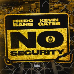 Fredo Bang - No Security feat. Kevin Gates
