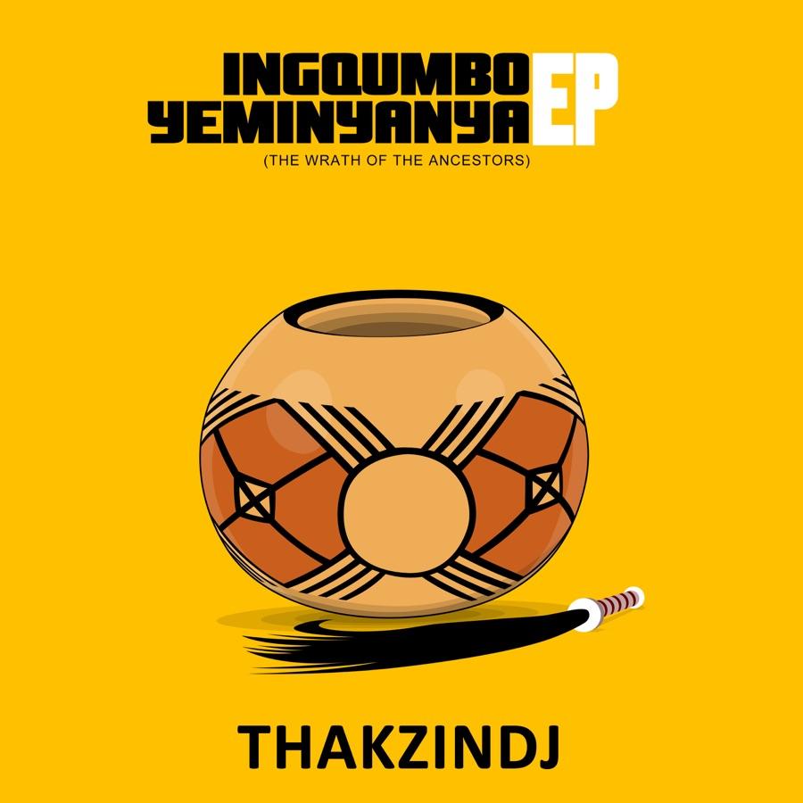 ThackzinDJ - Ingqumbo Yemi Nyanya