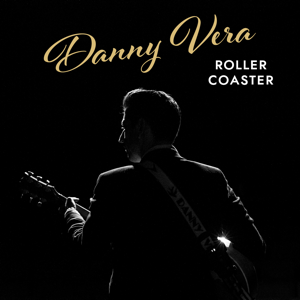 Danny Vera - Roller Coaster