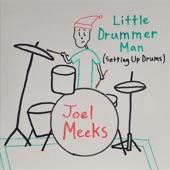 Joel Meeks - Little Drummer Man (Setting up Drums)