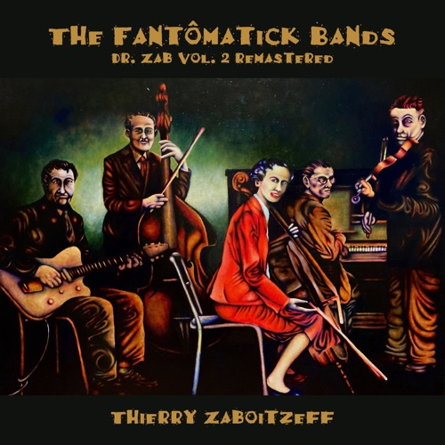 The Fantômatick Bands (Dr. Zab, Vol. 2 - Remastered) Image