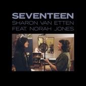 Sharon Van Etten - Seventeen (feat. Norah Jones)