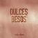 Dulces Besos (feat. Tony Dark Eyes) - Chela Rivas