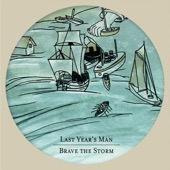 Last Year's Man - Brave the Storm (feat. Anna Tivel) feat. Anna Tivel