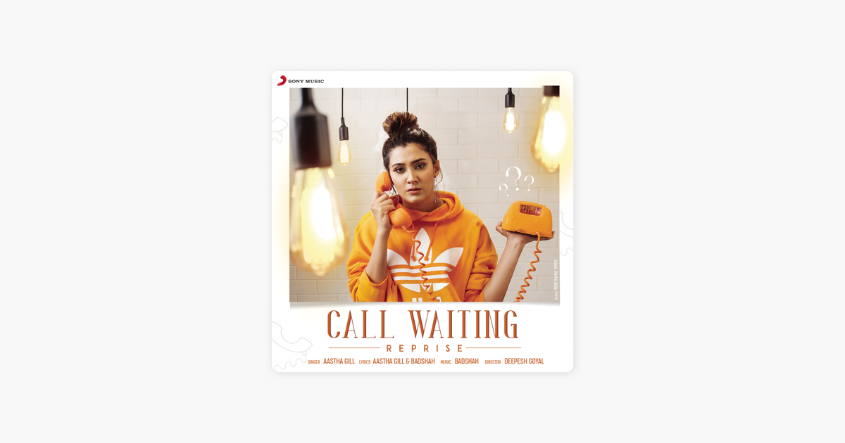 Call Waiting (Reprise) - Single by Aastha Gill
