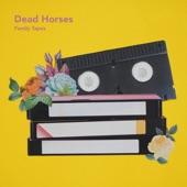Dead Horses - Family Tapes
