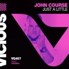 Just A Little by John Course iTunes Track 1