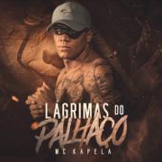 Lágrimas do Palhaço - MC Kapela - MC Kapela