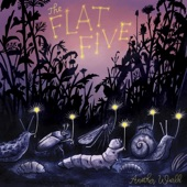 The Flat Five - I Don't Even Care