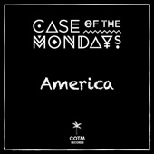 Case Of The Mondays - America