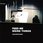Feed Me Weird Things