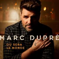 Marc Dupré - Où sera le monde artwork