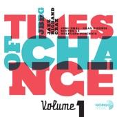 Times of Change Vol.1