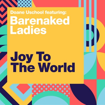 Joy to the World (Jeremiah Was a Bullfrog) - Single - Barenaked Ladies