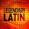Legendary Latin