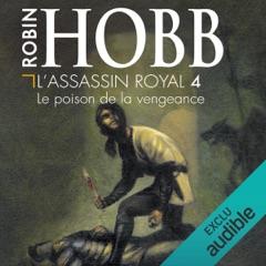Le poison de la vengeance: L'Assassin royal 4