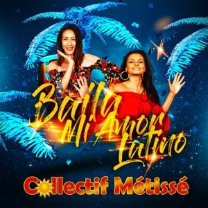 Collectif Métissé - Baila Mi Amor Latino - Line Dance Music