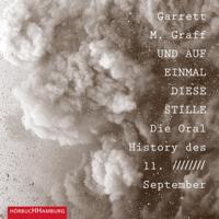 Garrett M. Graff, Hannes Meyer & Philipp Albers - Und auf einmal diese Stille. artwork