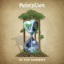 In the Moment - Rebelution - Rebelution