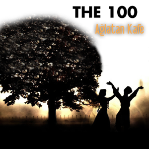 The 100 - Ağlatan Kafe