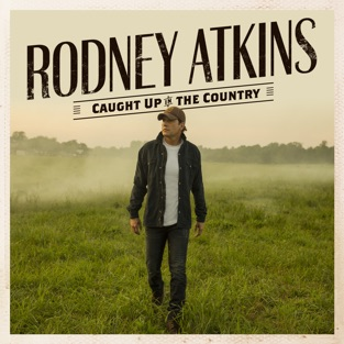 Rodney Atkins – Caught Up In The Country [iTunes Plus AAC M4A]