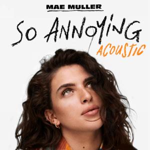 Mae Muller - so annoying (acoustic)