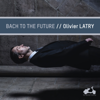 Olivier Latry - Bach to the future artwork