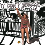 It Don't Hinder Me - Single
