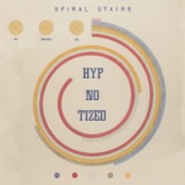 Spiral Stairs - Hyp-No-Tized