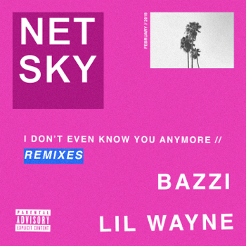Netsky I Don't Even Know You Anymore (feat. Bazzi & Lil Wayne) [Andy C Remix] music review