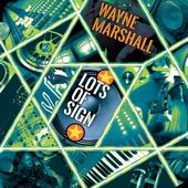 Wayne Marshall - Lots Of Sign
