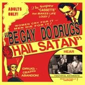 Be Gay, Do Drugs, Hail Satan artwork