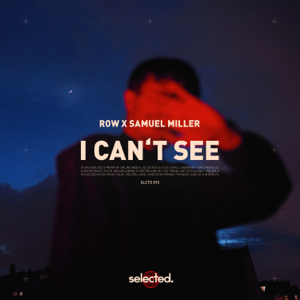 ROW & Samuel Miller - I Can't See