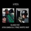 A Pista (feat. Afrika Bambaataa & Prince Whipper Whip) - Single, Kalango