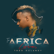 To Africa with Love (Live) - Todd Dulaney - Todd Dulaney