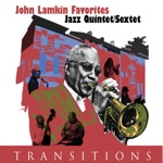 The John Lamkin Favorites Jazz Quintet/Sextet - All the Steps You Take (While Walking Through Your Brain)